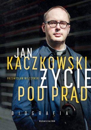 jan-kaczkowski-zycie-pod-prad-biografia-b-iext52534985
