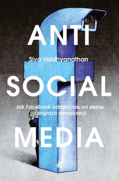 antisocial-media-jak-facebook-oddala-nas-od-siebie-i-zagraza-demokracji-b-iext53355242.jpg