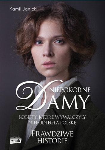 niepokorne-damy-kobiety-ktore-wywalczyly-niepodlegla-polske-prawdziwe-historie-b-iext53224431.jpg